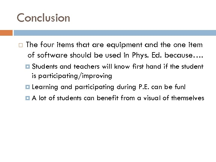 Conclusion The four items that are equipment and the one item of software should