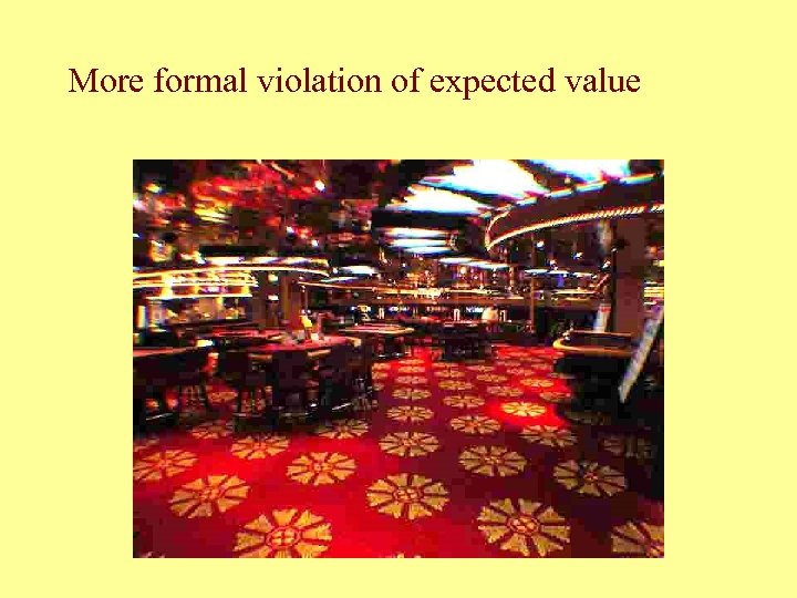 More formal violation of expected value