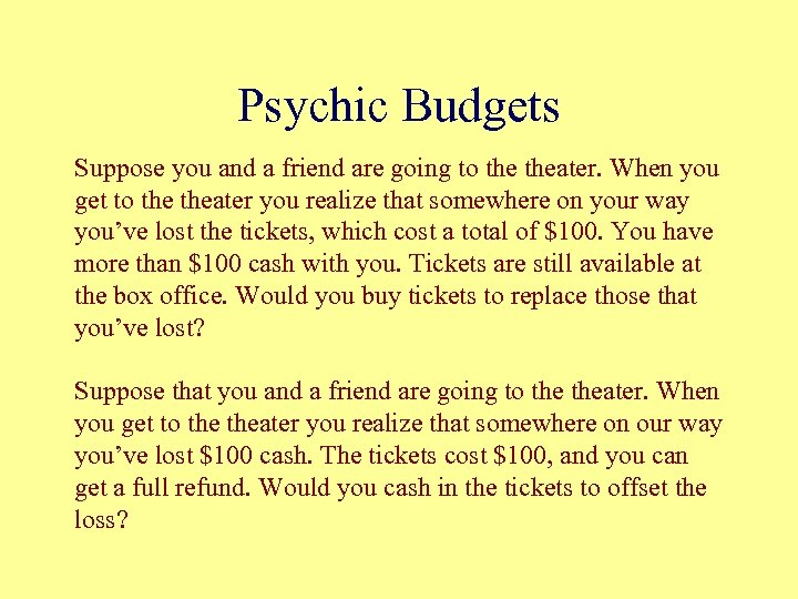 Psychic Budgets Suppose you and a friend are going to theater. When you get