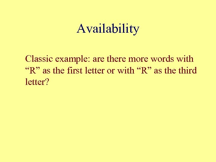 """Availability Classic example: are there more words with """"R"""" as the first letter or"""