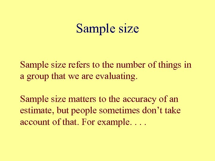Sample size refers to the number of things in a group that we are