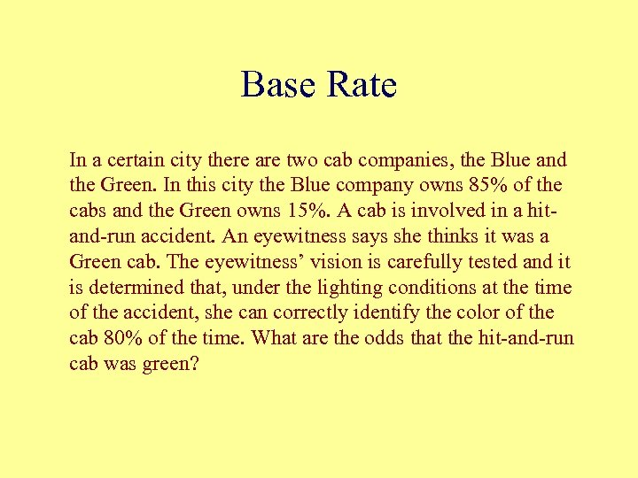Base Rate In a certain city there are two cab companies, the Blue and