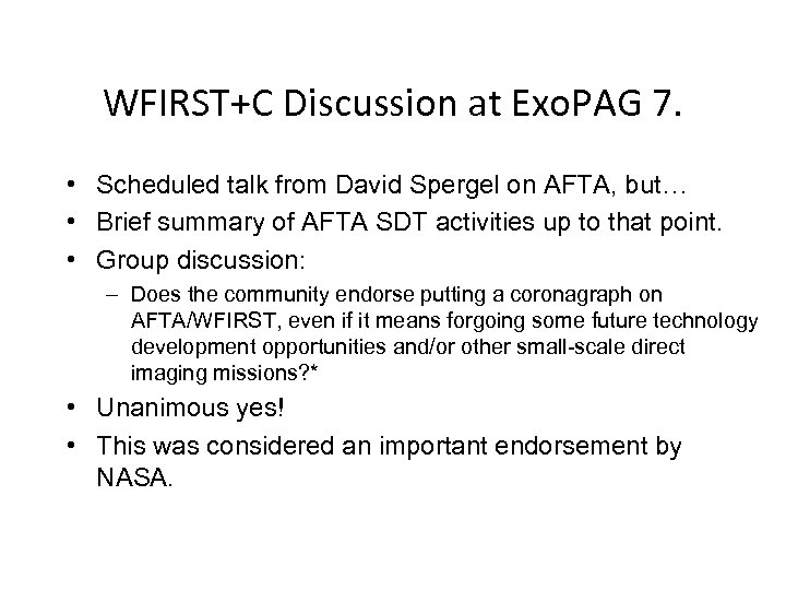 WFIRST+C Discussion at Exo. PAG 7. • Scheduled talk from David Spergel on AFTA,