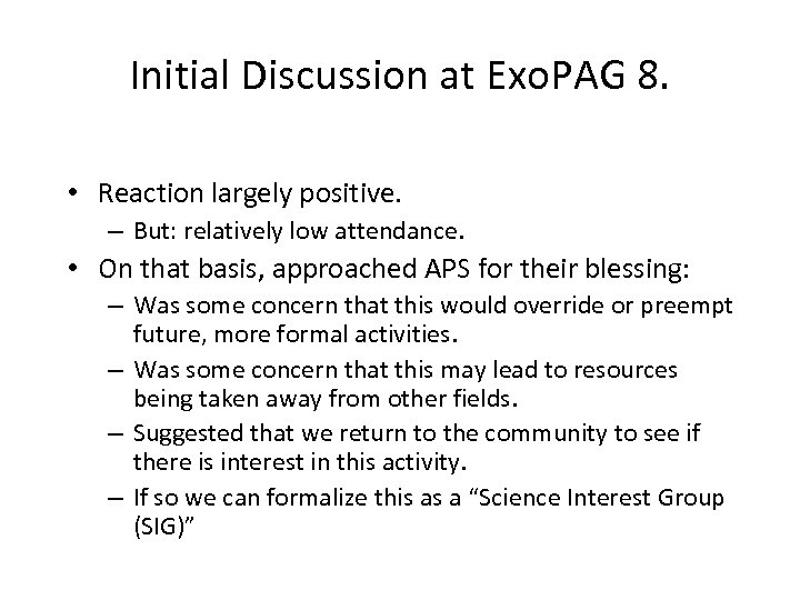 Initial Discussion at Exo. PAG 8. • Reaction largely positive. – But: relatively low