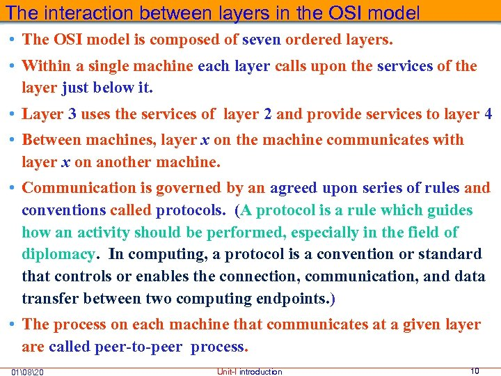 The interaction between layers in the OSI model • The OSI model is composed