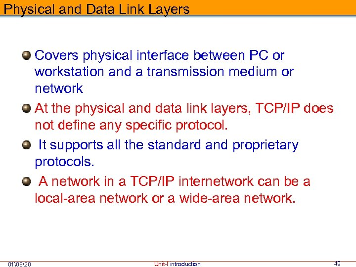 Physical and Data Link Layers Covers physical interface between PC or workstation and a