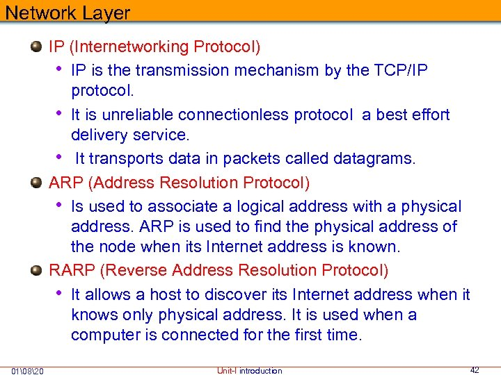 Network Layer IP (Internetworking Protocol) • IP is the transmission mechanism by the TCP/IP