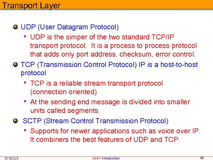 Transport Layer UDP (User Datagram Protocol) • UDP is the simper of the two