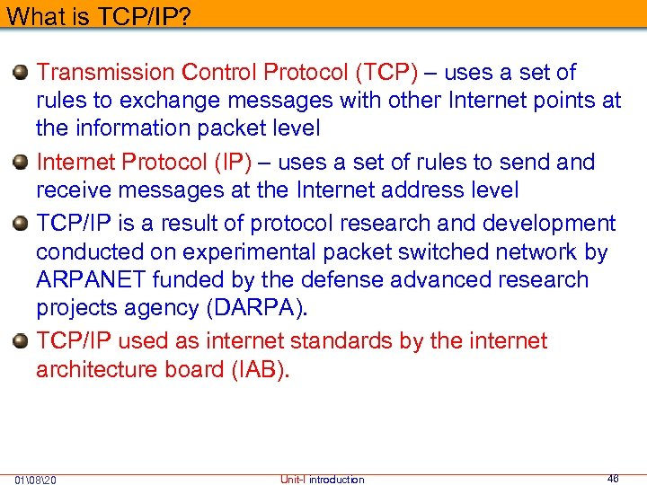 What is TCP/IP? Transmission Control Protocol (TCP) – uses a set of rules to