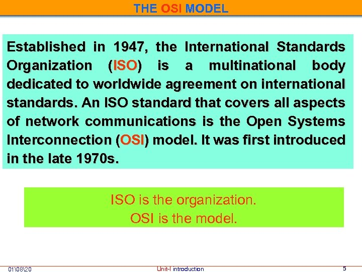 THE OSI MODEL Established in 1947, the International Standards Organization (ISO) is a multinational