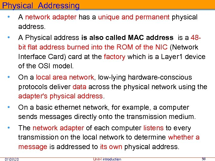Physical Addressing • A network adapter has a unique and permanent physical address. •