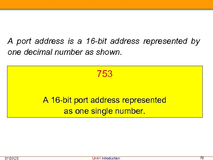 A port address is a 16 -bit address represented by one decimal number as
