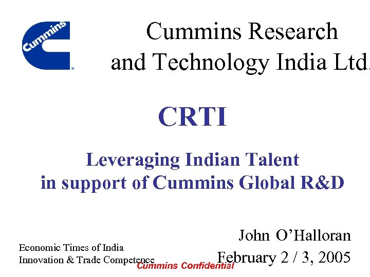 Cummins Research and Technology India Ltd. CRTI Leveraging Indian Talent in support of Cummins