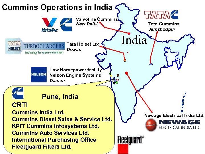 Cummins Operations in India Valvoline Cummins New Delhi Tata Holset Ltd Dewas Tata Cummins