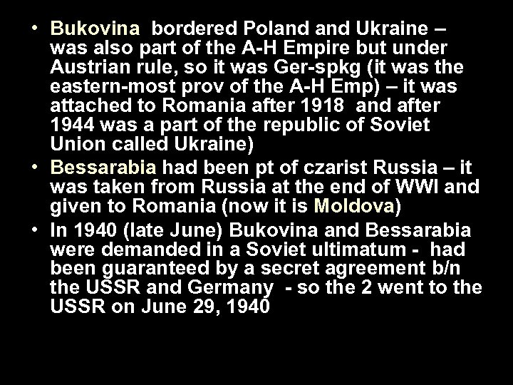 • Bukovina bordered Poland Ukraine – was also part of the A-H Empire