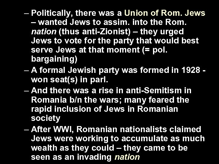 – Politically, there was a Union of Rom. Jews – wanted Jews to assim.