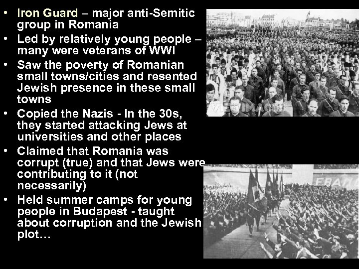 • Iron Guard – major anti-Semitic group in Romania • Led by relatively