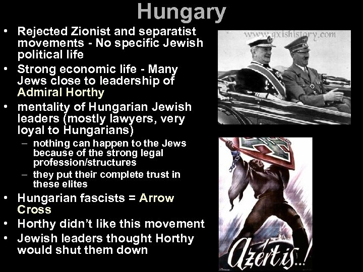 Hungary • Rejected Zionist and separatist movements - No specific Jewish political life •
