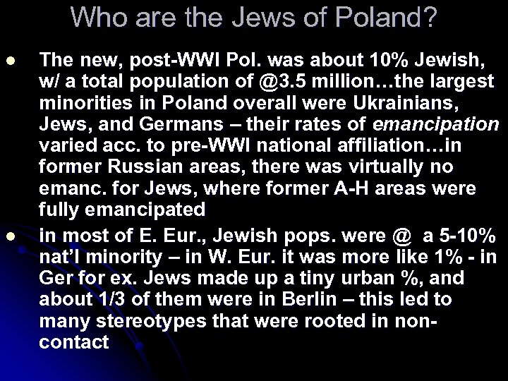 Who are the Jews of Poland? l l The new, post-WWI Pol. was about