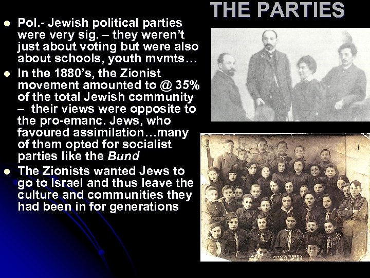 l l l Pol. - Jewish political parties were very sig. – they weren't