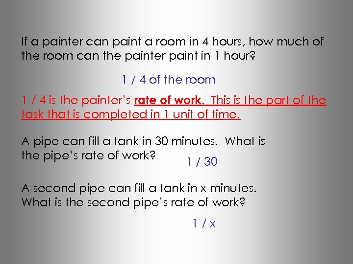 If a painter can paint a room in 4 hours, how much of the