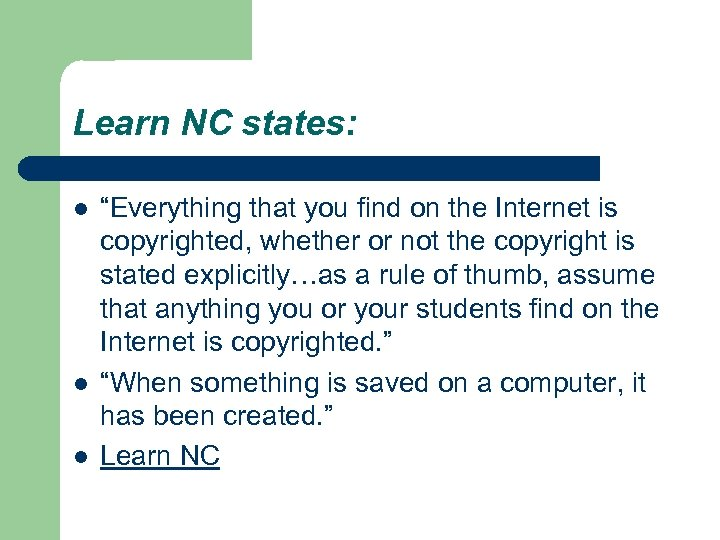 """Learn NC states: l l l """"Everything that you find on the Internet is"""