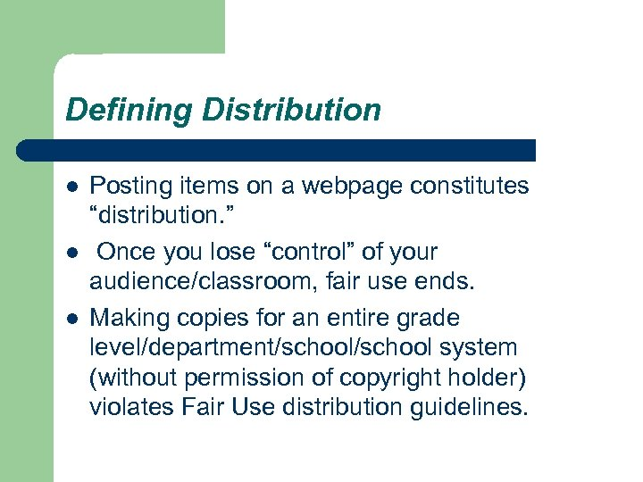 """Defining Distribution l l l Posting items on a webpage constitutes """"distribution. """" Once"""