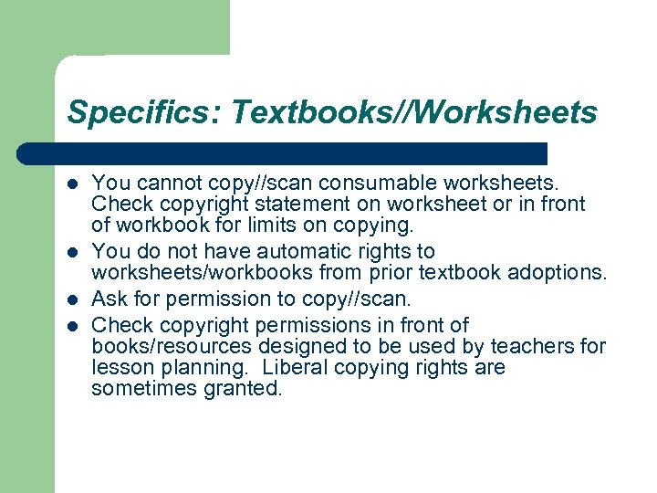 Specifics: Textbooks//Worksheets l l You cannot copy//scan consumable worksheets. Check copyright statement on worksheet
