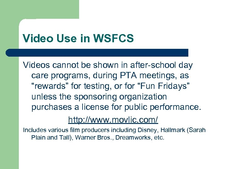 Video Use in WSFCS Videos cannot be shown in after-school day care programs, during