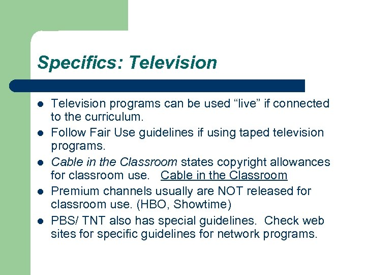 """Specifics: Television l l l Television programs can be used """"live"""" if connected to"""