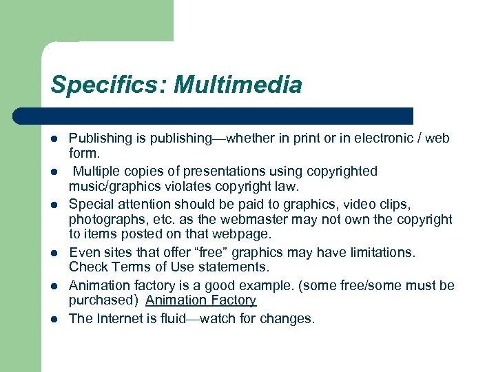 Specifics: Multimedia l l l Publishing is publishing—whether in print or in electronic /