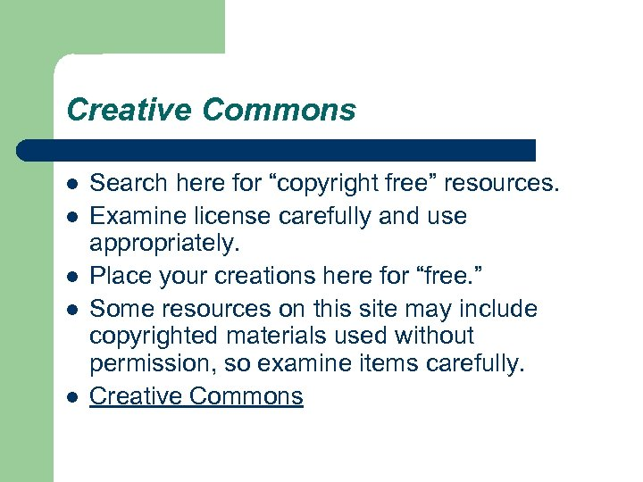 """Creative Commons l l l Search here for """"copyright free"""" resources. Examine license carefully"""