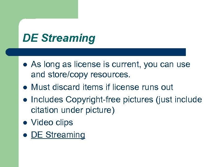 DE Streaming l l l As long as license is current, you can use