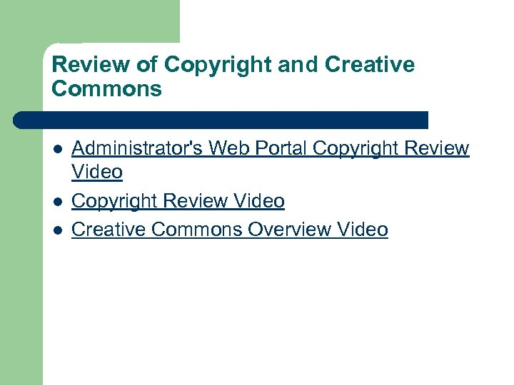 Review of Copyright and Creative Commons l l l Administrator's Web Portal Copyright Review