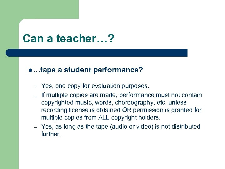 Can a teacher…? l…tape – – – a student performance? Yes, one copy for