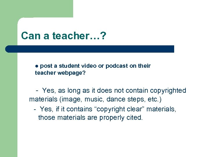 Can a teacher…? post a student video or podcast on their teacher webpage? l