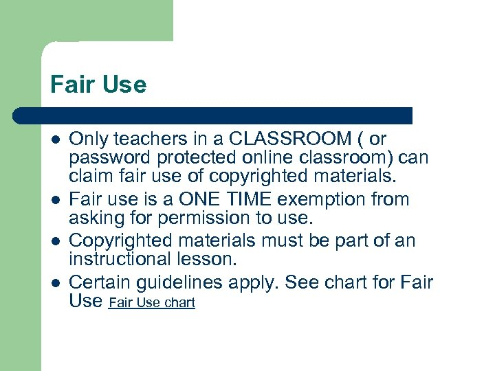 Fair Use l l Only teachers in a CLASSROOM ( or password protected online