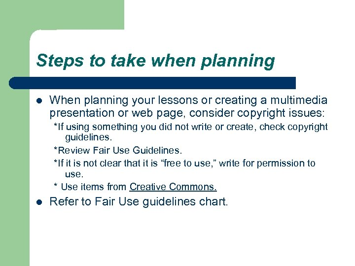 Steps to take when planning l When planning your lessons or creating a multimedia