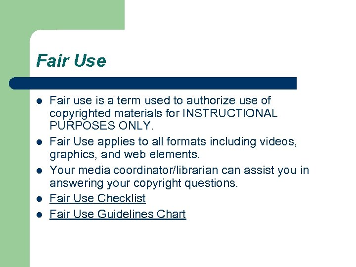 Fair Use l l l Fair use is a term used to authorize use