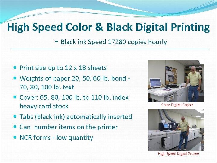 High Speed Color & Black Digital Printing - Black ink Speed 17280 copies hourly