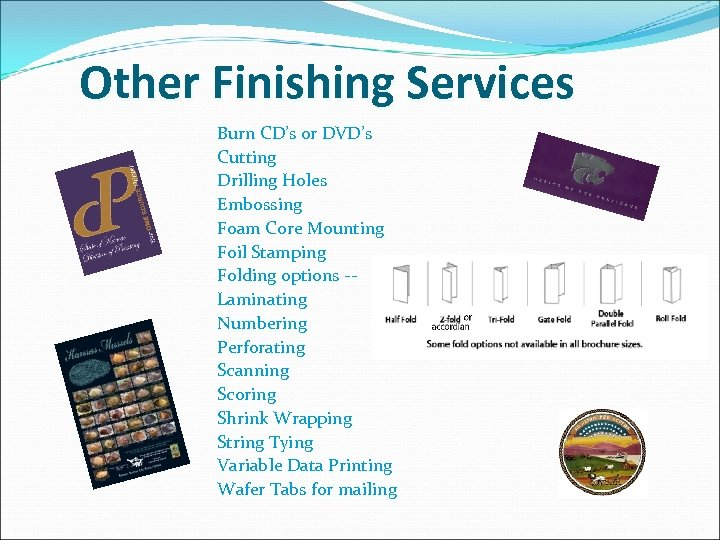 Other Finishing Services Burn CD's or DVD's Cutting Drilling Holes Embossing Foam Core Mounting