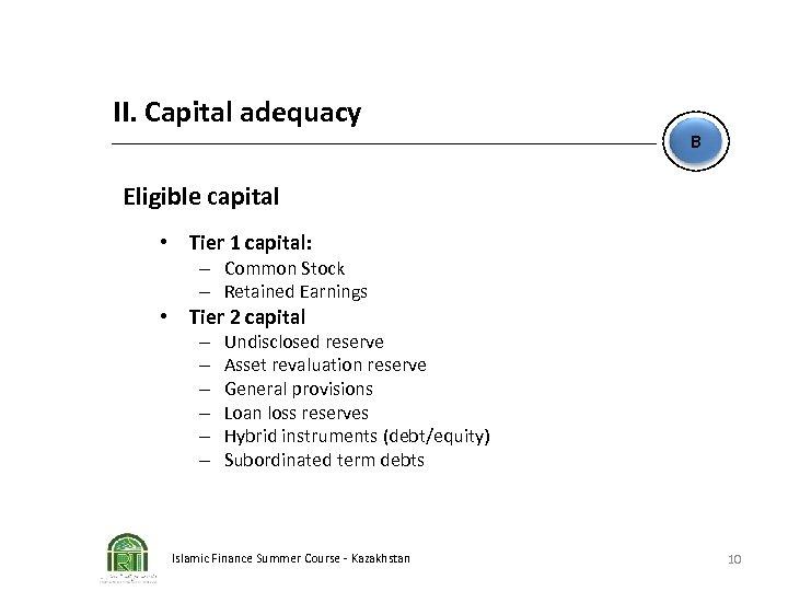 II. Capital adequacy B Eligible capital • Tier 1 capital: – Common Stock –