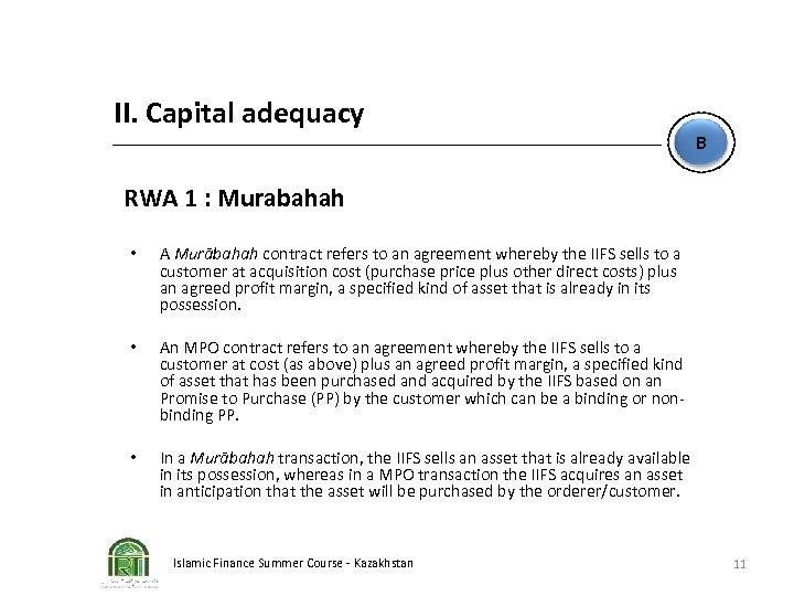 II. Capital adequacy B RWA 1 : Murabahah • A Murābahah contract refers to
