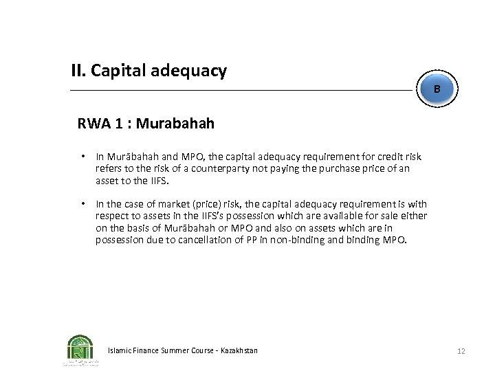 II. Capital adequacy B RWA 1 : Murabahah • In Murābahah and MPO, the