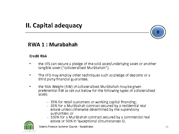 II. Capital adequacy B RWA 1 : Murabahah Credit Risk • the IIFS can