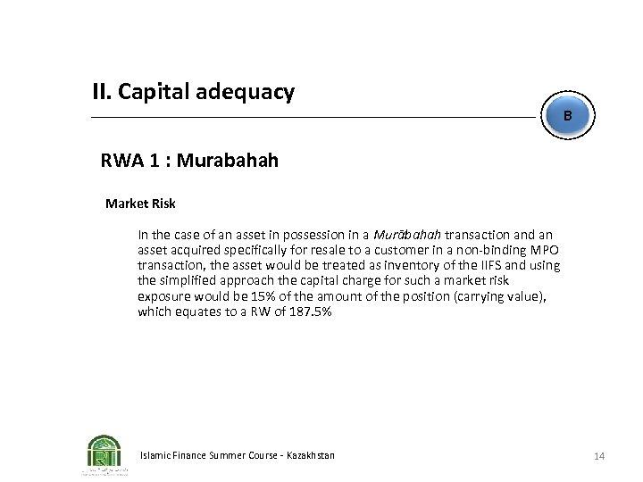 II. Capital adequacy B RWA 1 : Murabahah Market Risk In the case of