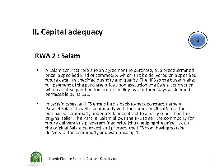 II. Capital adequacy B RWA 2 : Salam • A Salam contract refers to