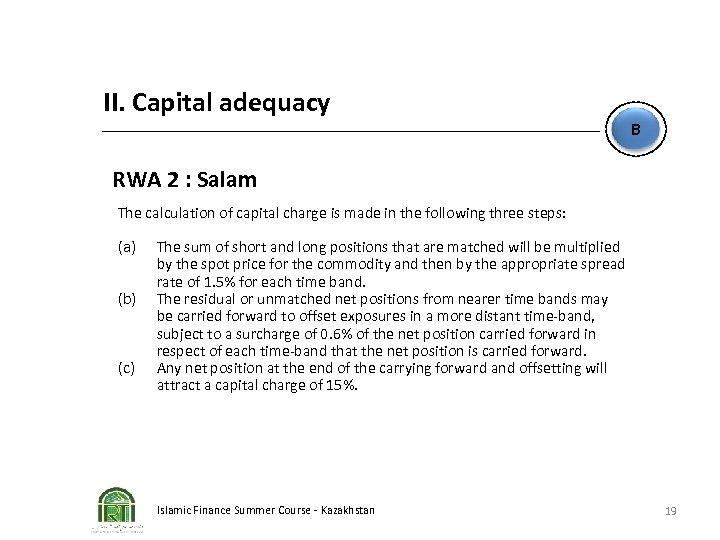 II. Capital adequacy B RWA 2 : Salam The calculation of capital charge is