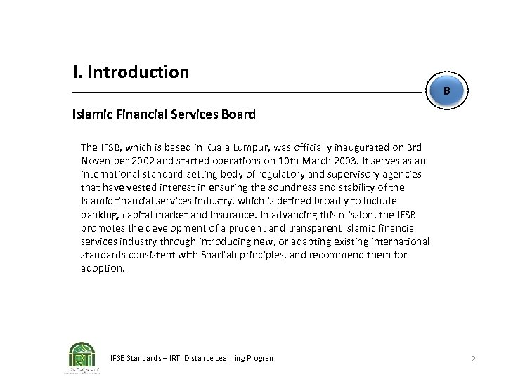 I. Introduction B Islamic Financial Services Board The IFSB, which is based in Kuala