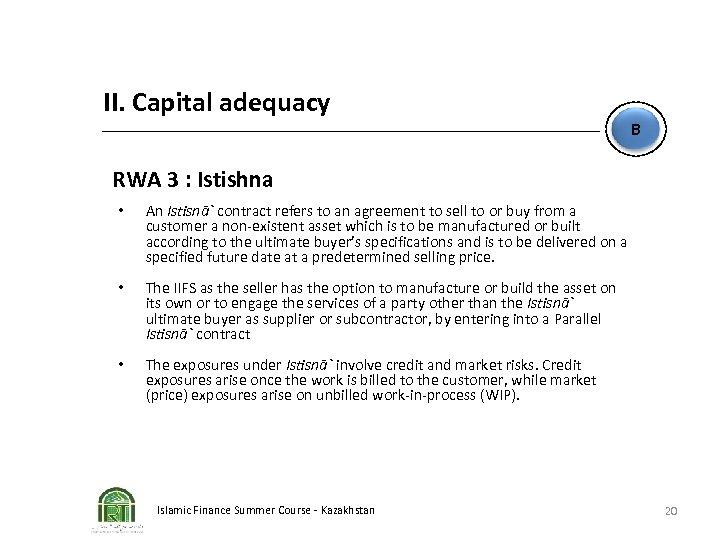 II. Capital adequacy B RWA 3 : Istishna • An Istisnā` contract refers to
